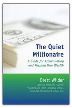 The Quiet Millionaire by Brett Wilder